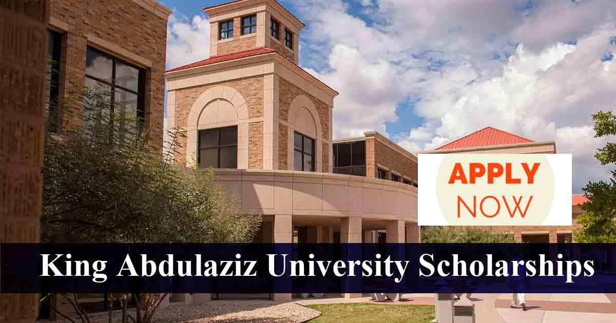 King Abdulaziz University Scholarships in Saudi Arabia ...